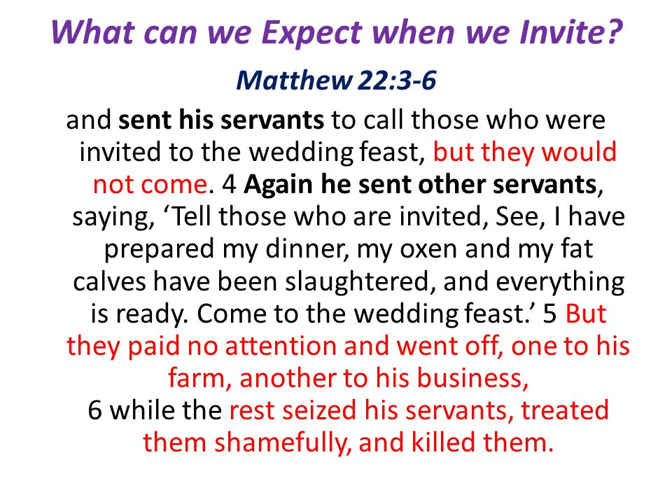 What can we Expect when we Invite