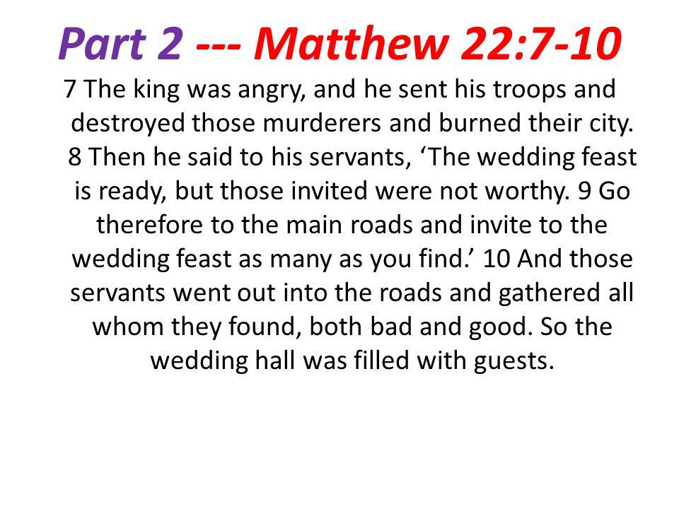 Part 2 --- Matthew 22:7-10