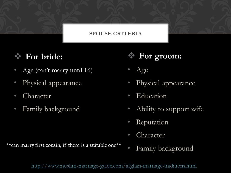 For groom: For bride: Age Physical appearance Physical appearance