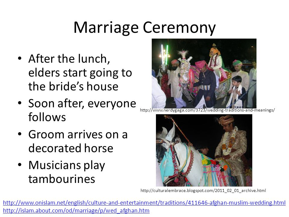 Marriage Ceremony After the lunch, elders start going to the bride's house. Soon after, everyone follows.