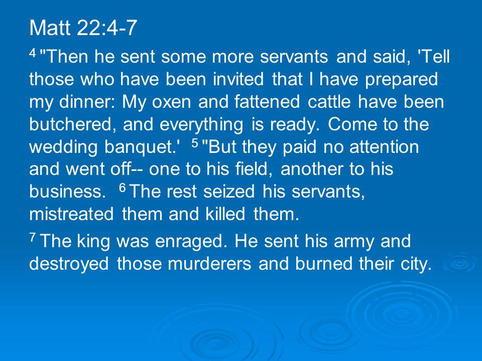 Matt 22:4-7