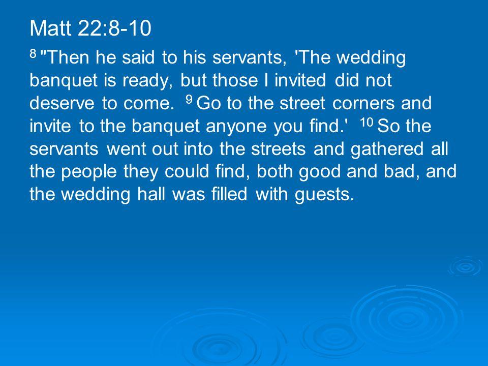 Matt 22:8-10