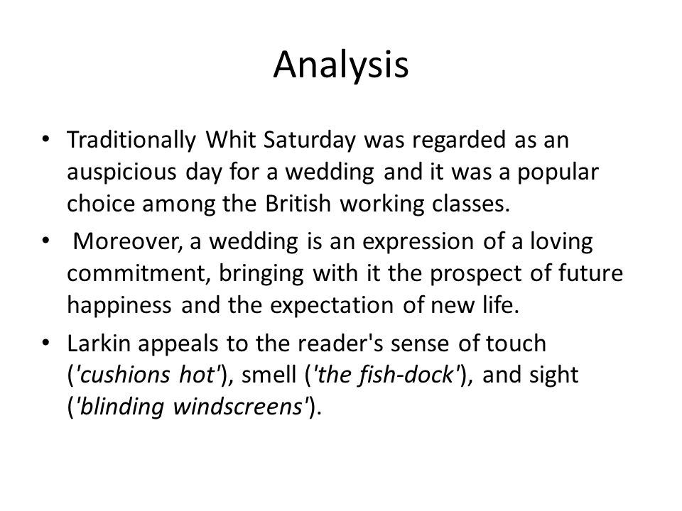 Analysis Traditionally Whit Saturday was regarded as an auspicious day for a wedding and it was a popular choice among the British working classes.
