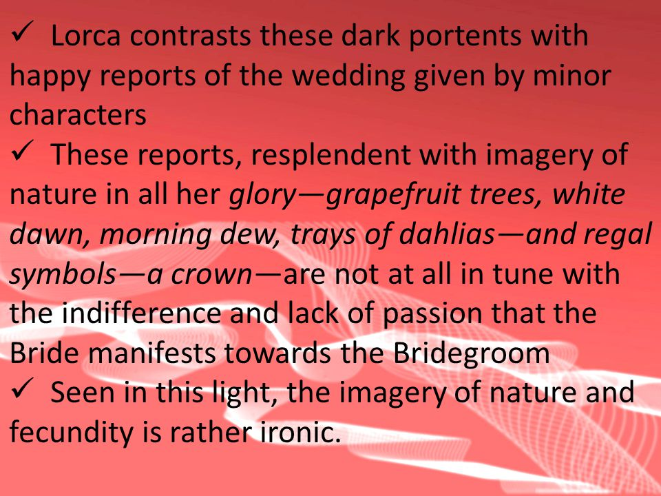 Lorca contrasts these dark portents with
