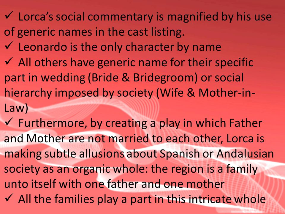 Lorca's social commentary is magnified by his use