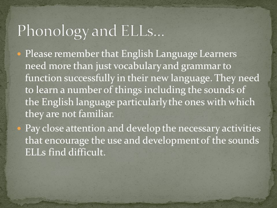 Phonology and ELLs…