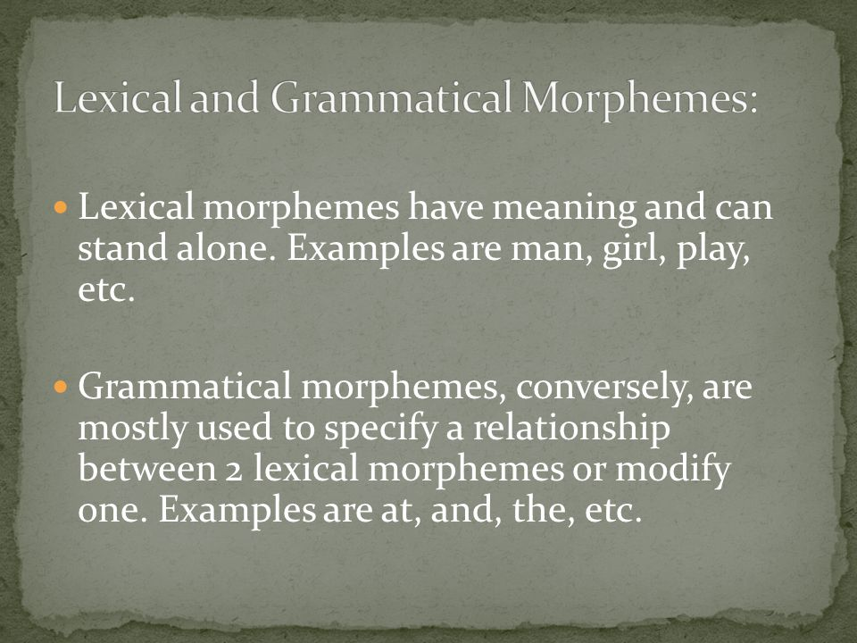 Lexical and Grammatical Morphemes: