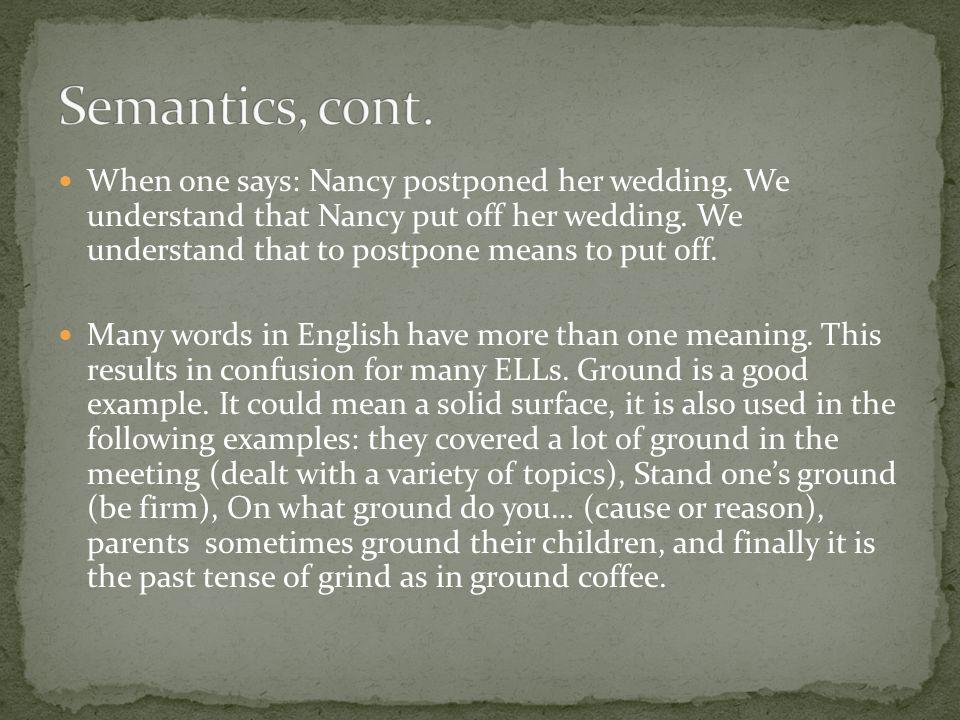 Semantics, cont.