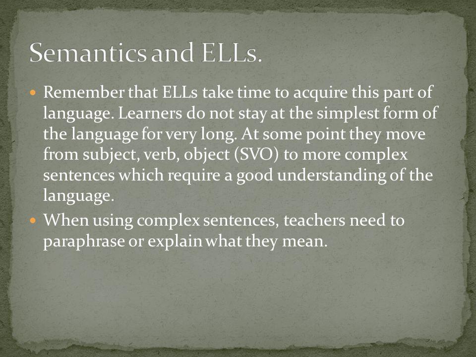 Semantics and ELLs.