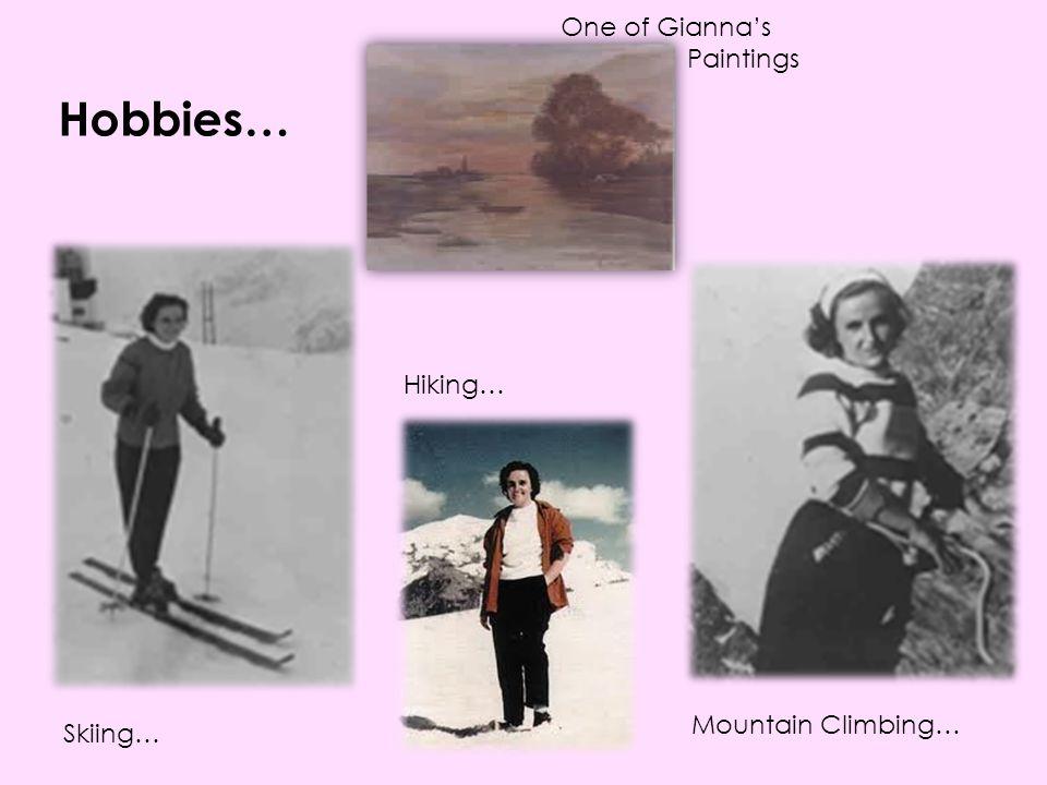 Hobbies… One of Gianna's Paintings Hiking… Mountain Climbing… Skiing…