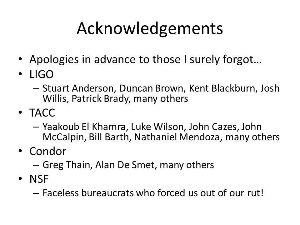Acknowledgements Apologies in advance to those I surely forgot… LIGO