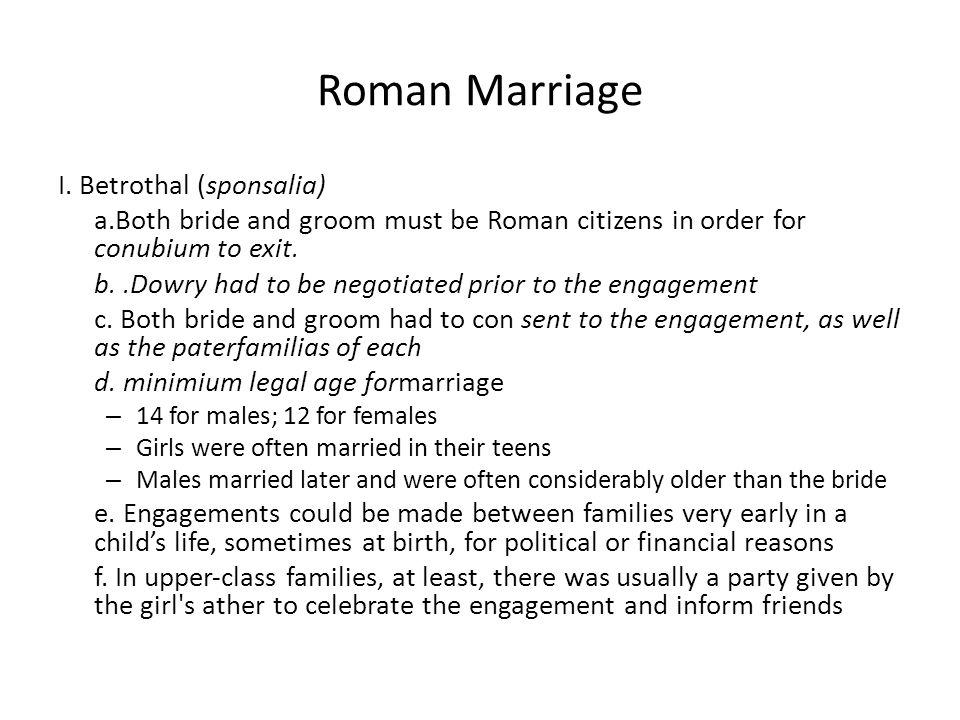 Roman Marriage I. Betrothal (sponsalia)