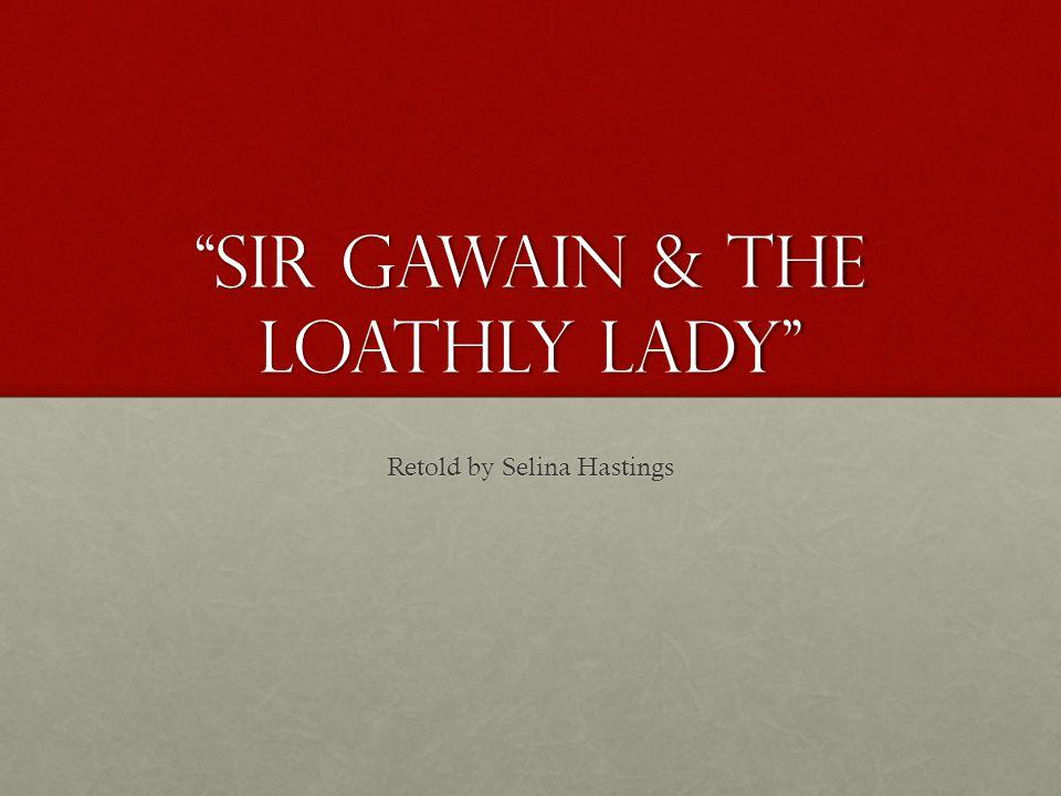 Sir Gawain & The Loathly Lady