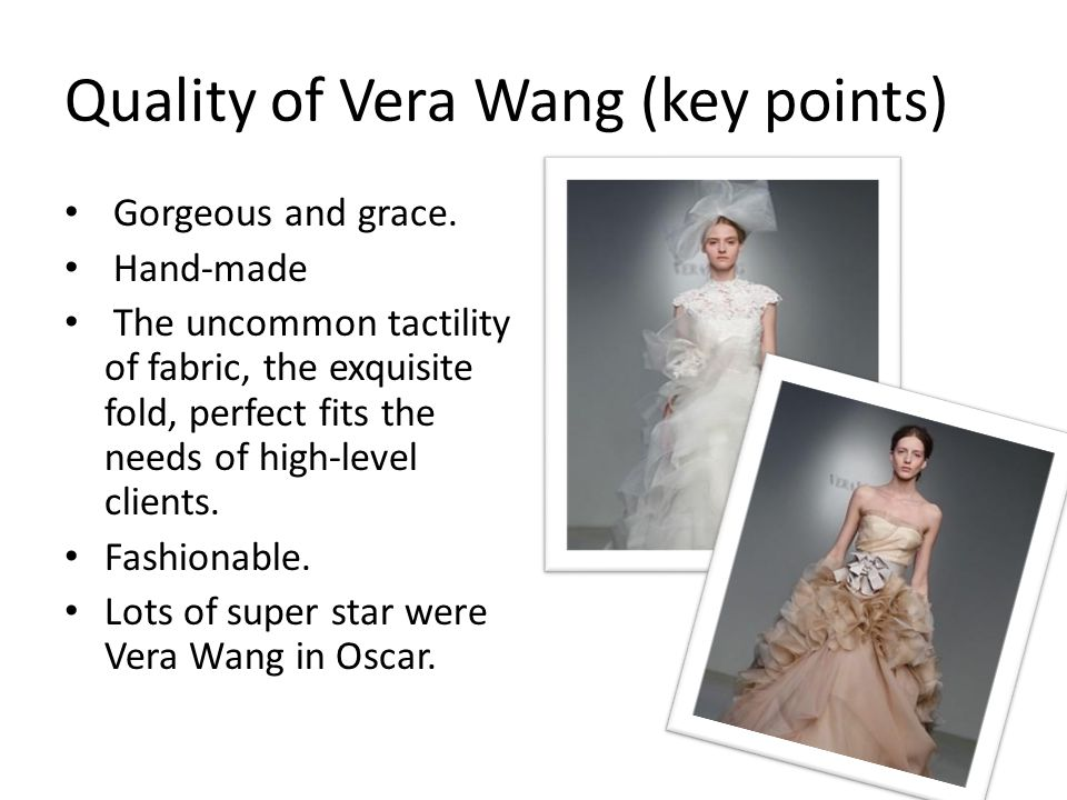 Quality of Vera Wang (key points)