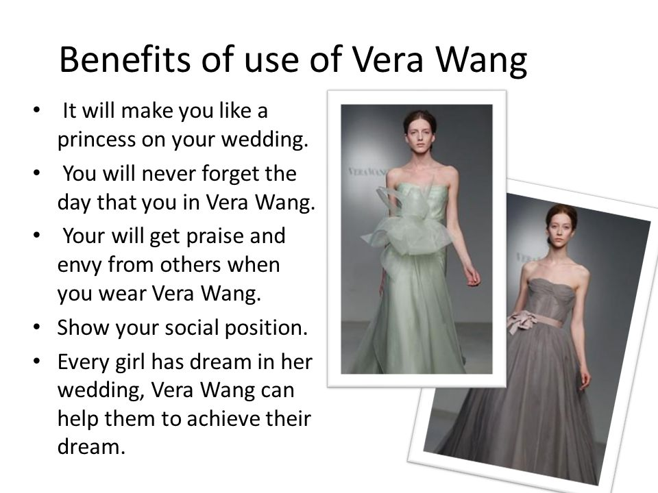 Benefits of use of Vera Wang