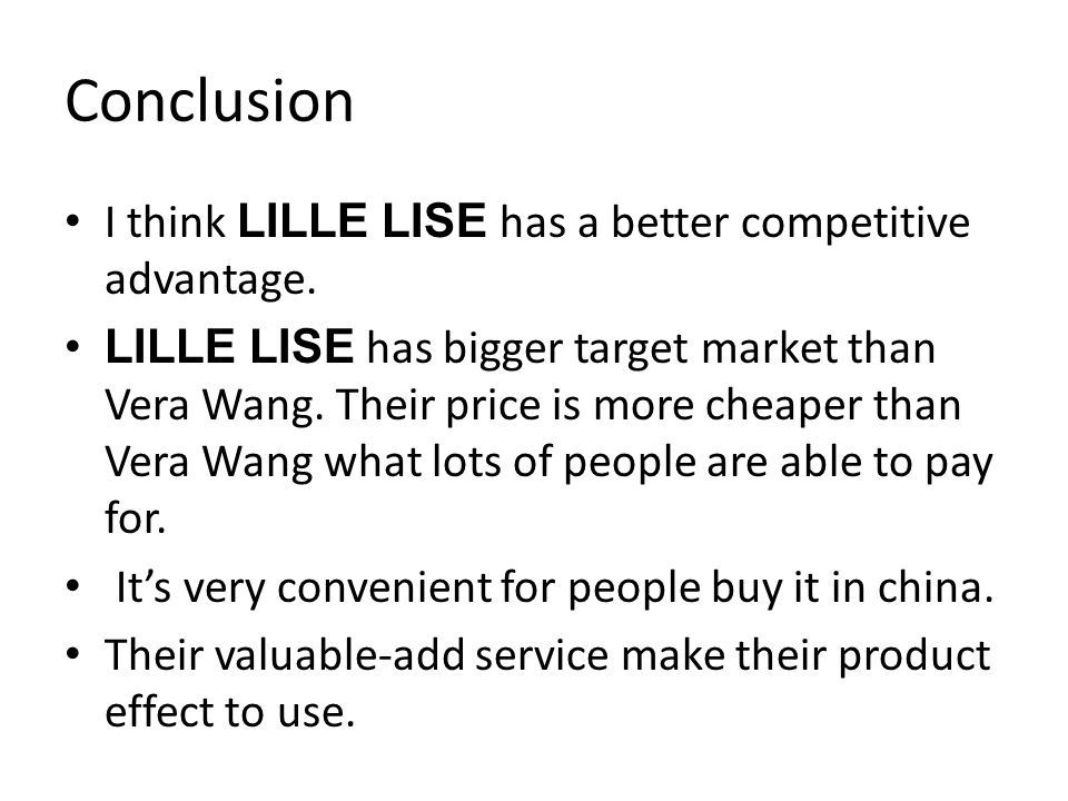Conclusion I think LILLE LISE has a better competitive advantage.