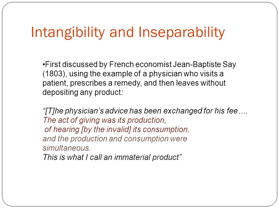 Intangibility and Inseparability