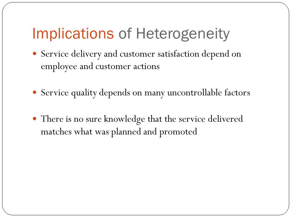 Implications of Heterogeneity