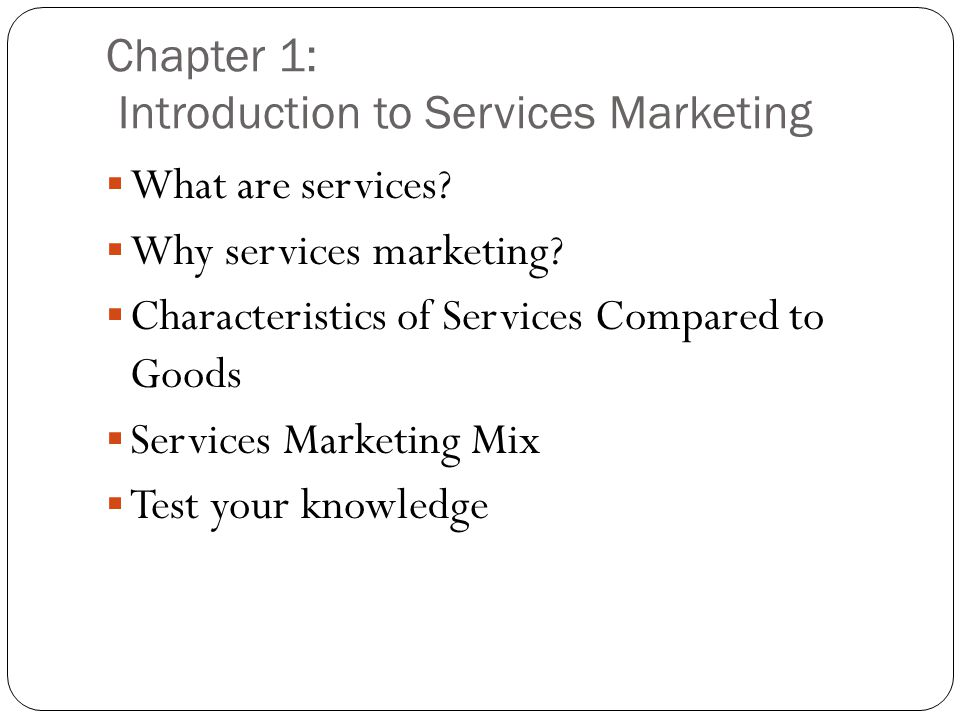 Chapter 1: Introduction to Services Marketing