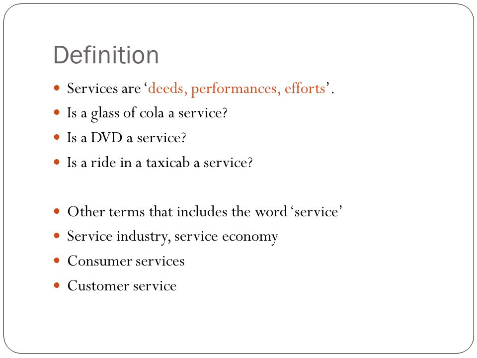 Definition Services are 'deeds, performances, efforts'.