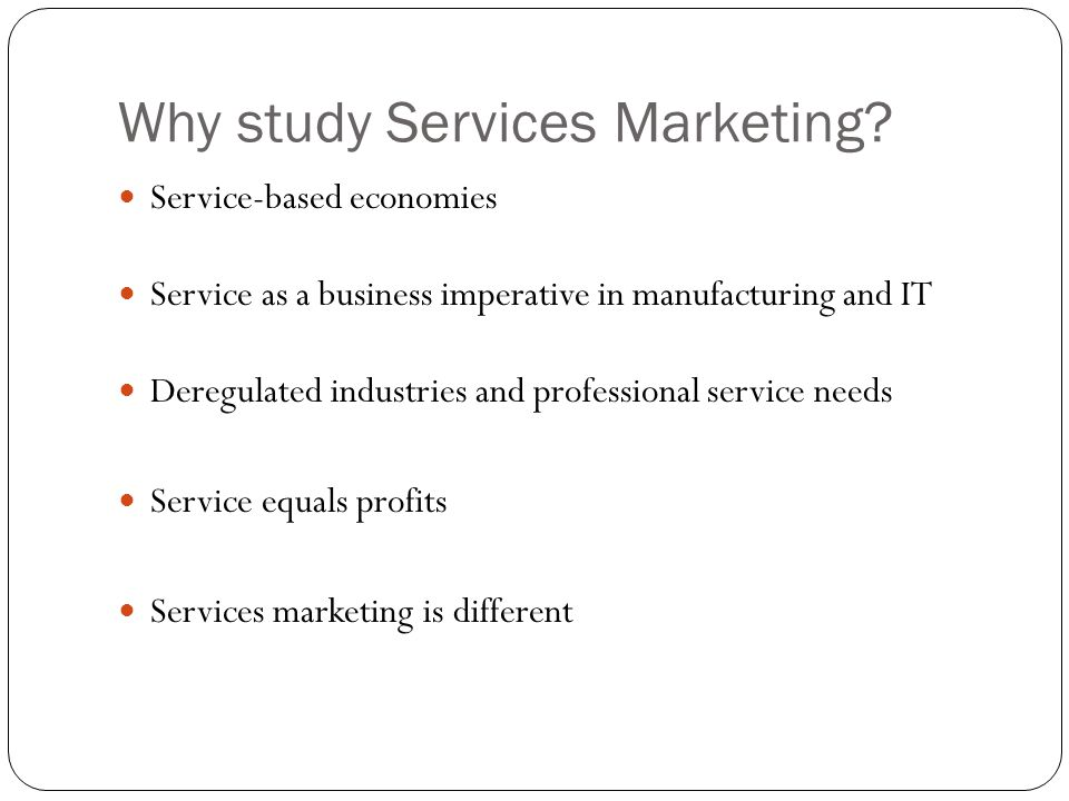 Why study Services Marketing