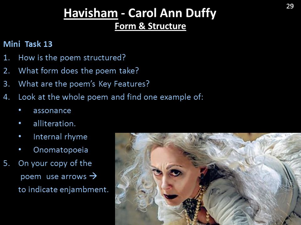 havisham by carol ann duffy Duffy explores ideas, thoughts and feelings about love in valentine and havisham by commenting on societal expectations of the outcomes and portraying love as.