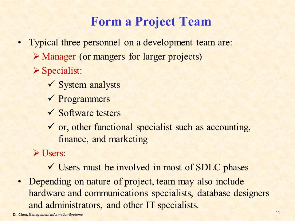 Form a Project Team Typical three personnel on a development team are: