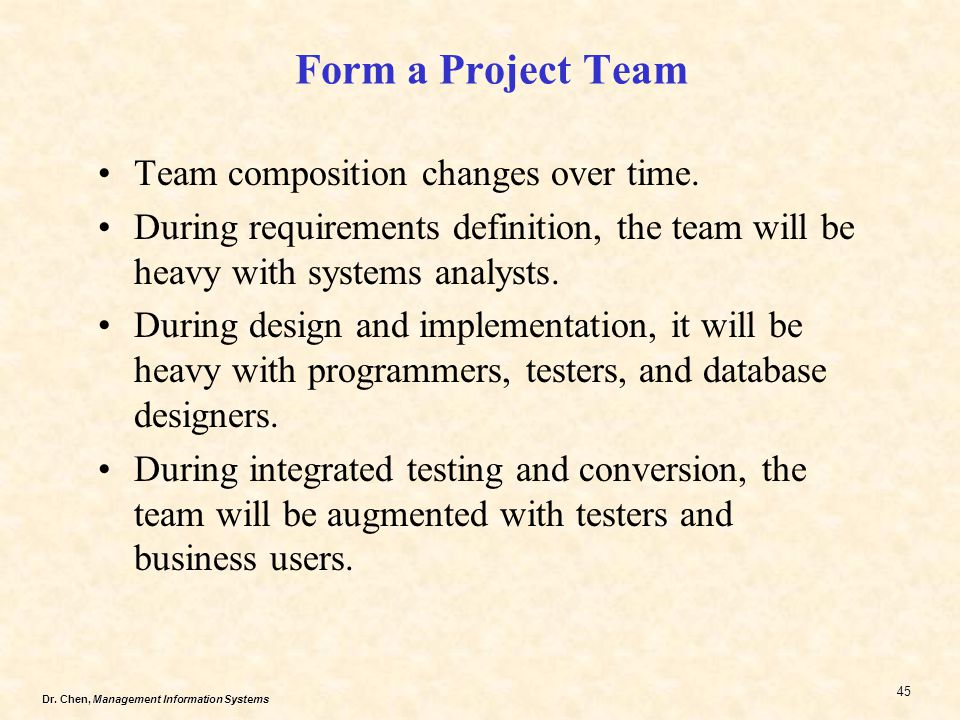 Form a Project Team Team composition changes over time.