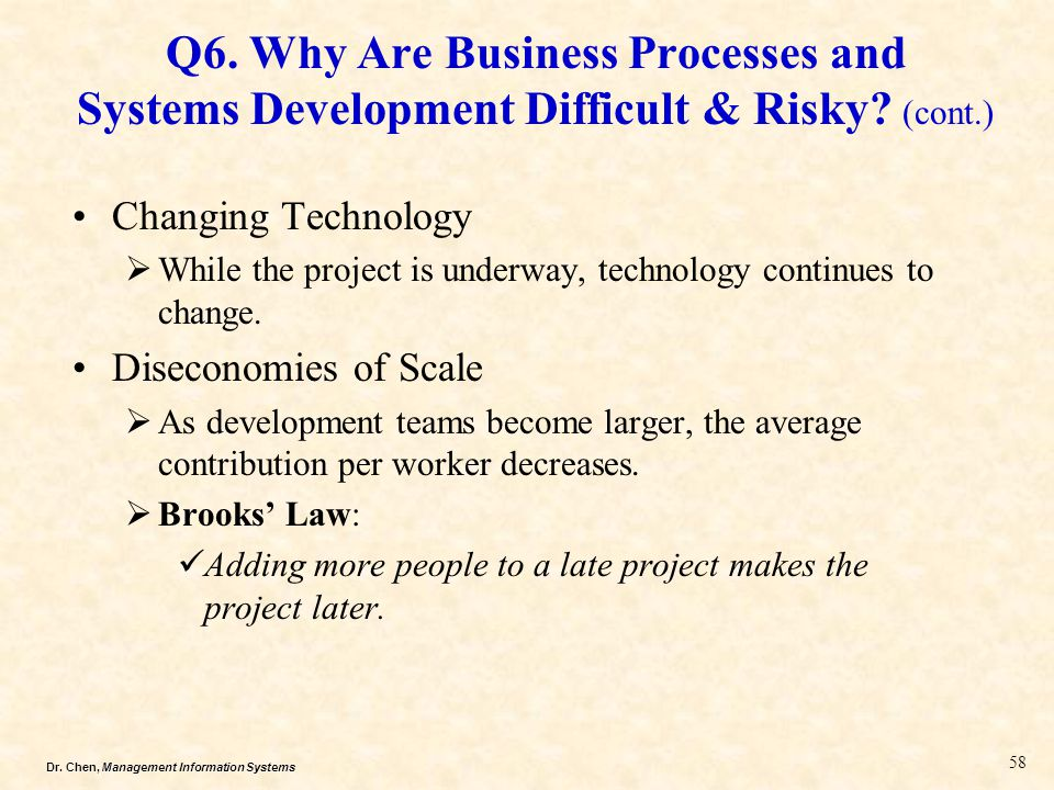 Q6. Why Are Business Processes and Systems Development Difficult & Risky (cont.)