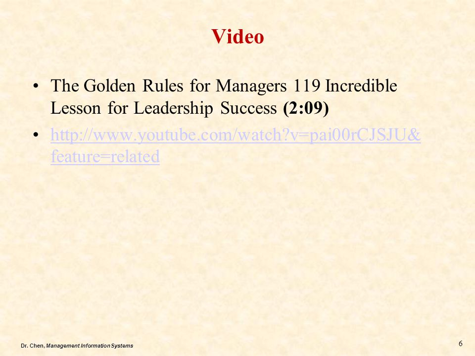 Video The Golden Rules for Managers 119 Incredible Lesson for Leadership Success (2:09) http://www.youtube.com/watch v=pai00rCJSJU&feature=related.