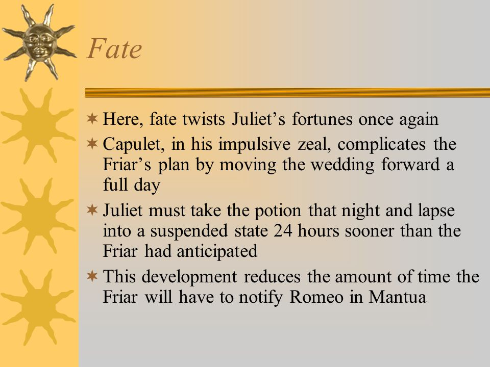 Fate Here, fate twists Juliet's fortunes once again