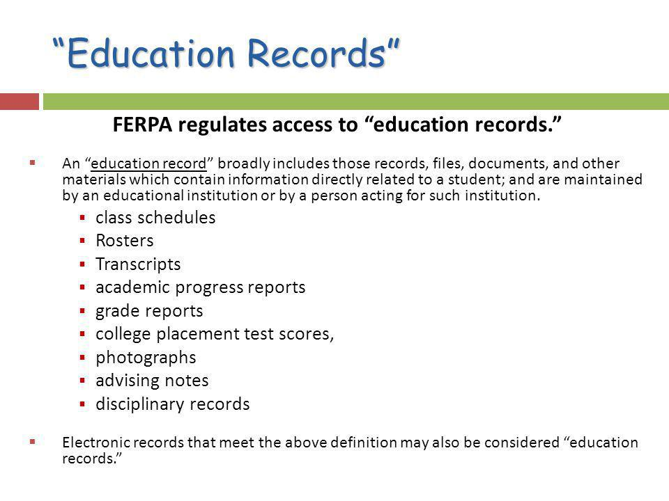 FERPA regulates access to education records.