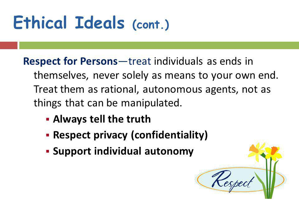Ethical Ideals (cont.)