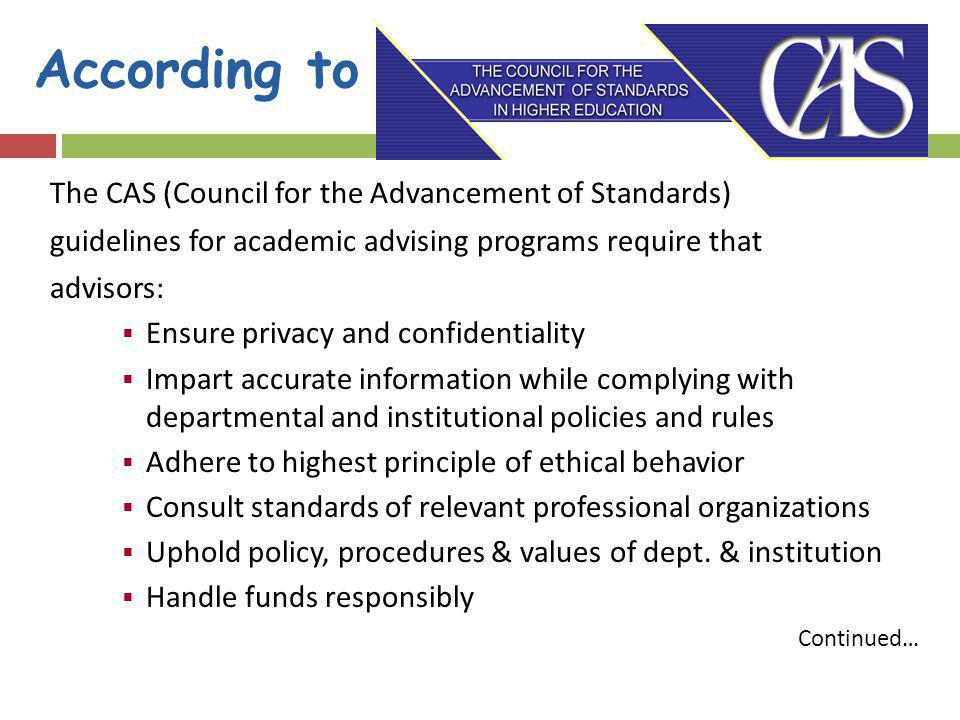 According to The CAS (Council for the Advancement of Standards)