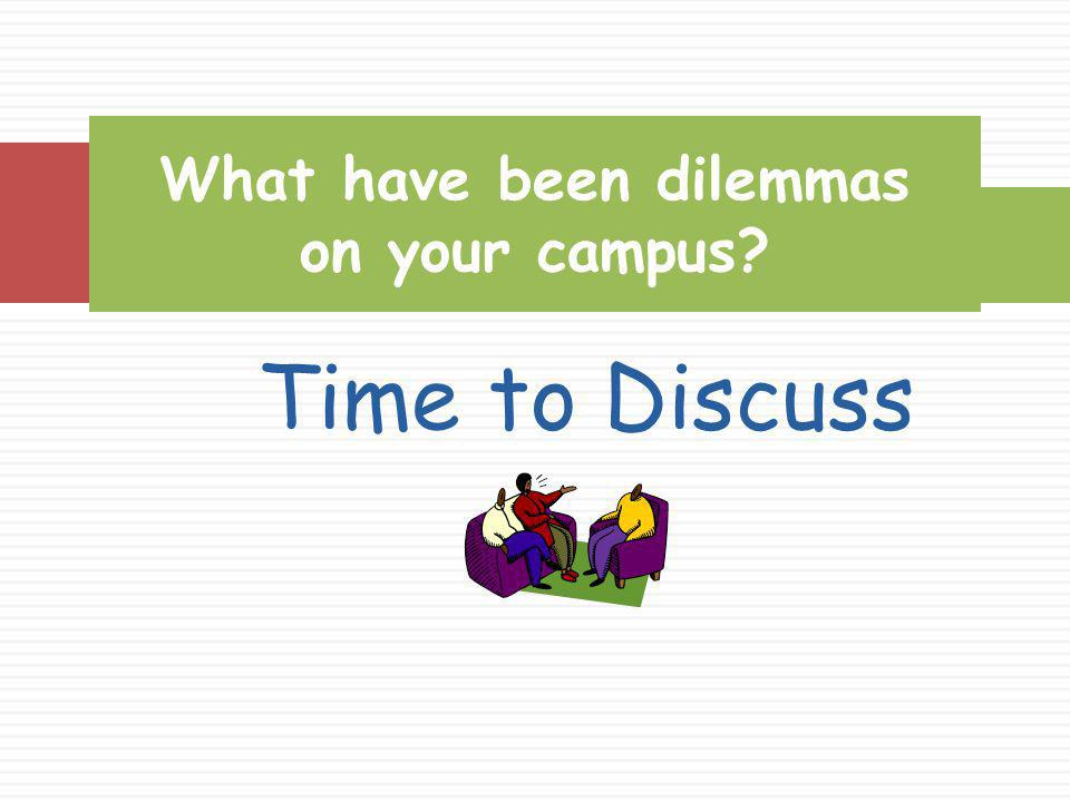 What have been dilemmas on your campus