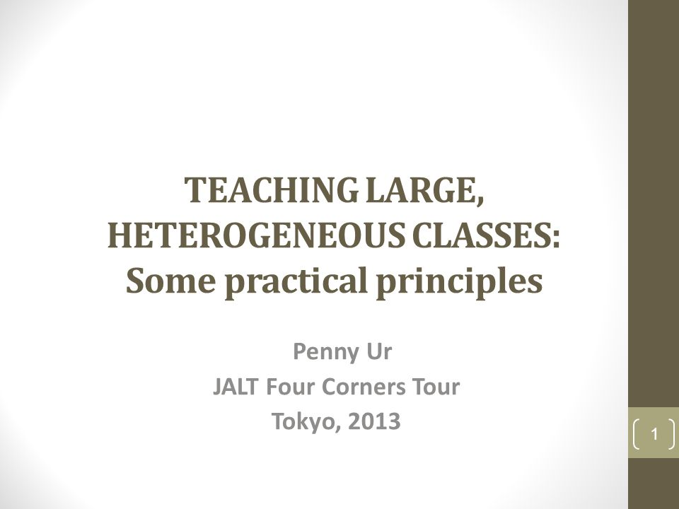 TEACHING LARGE, HETEROGENEOUS CLASSES: Some practical principles