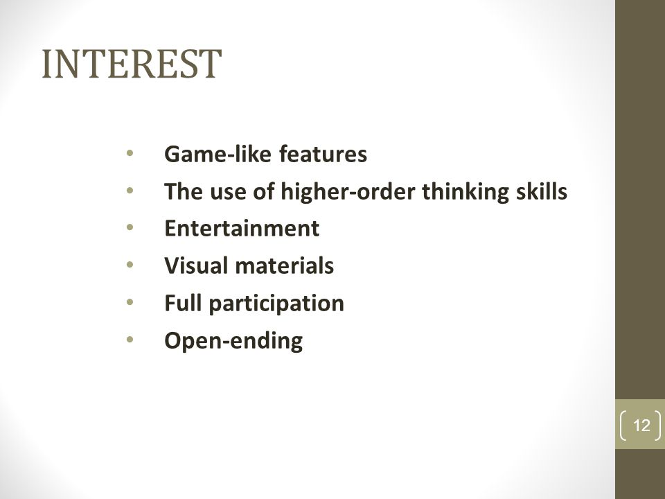 INTEREST Game-like features The use of higher-order thinking skills