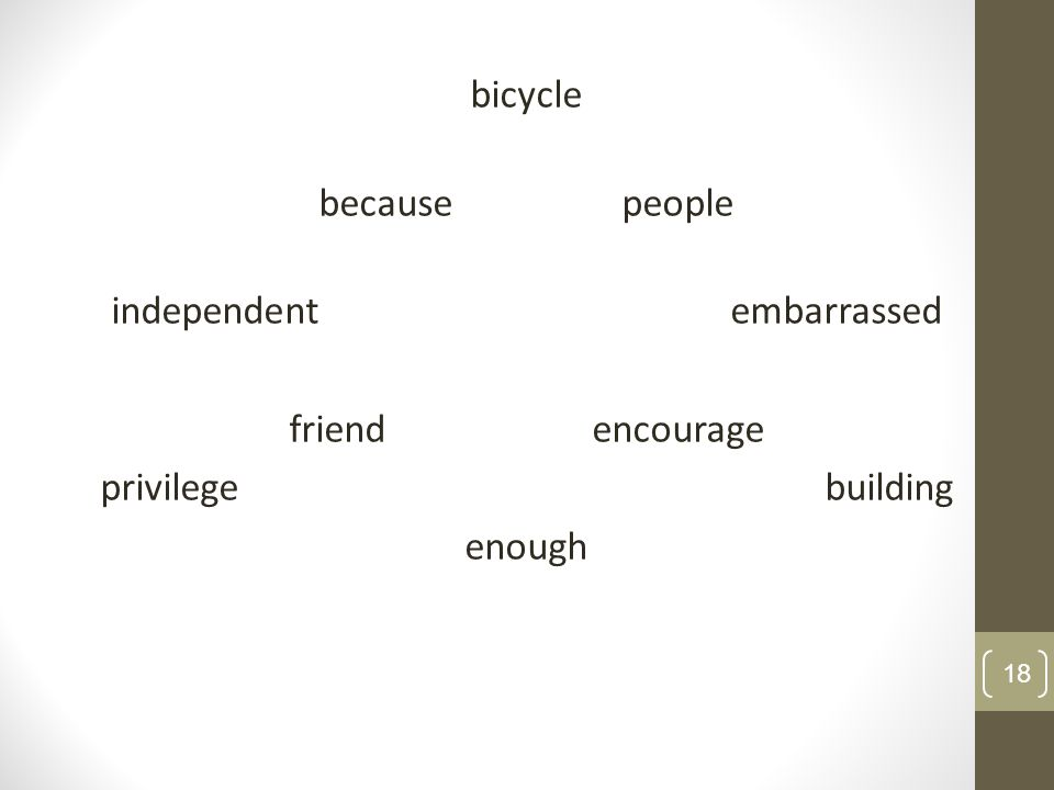 bicycle because people independent embarrassed friend encourage privilege building enough