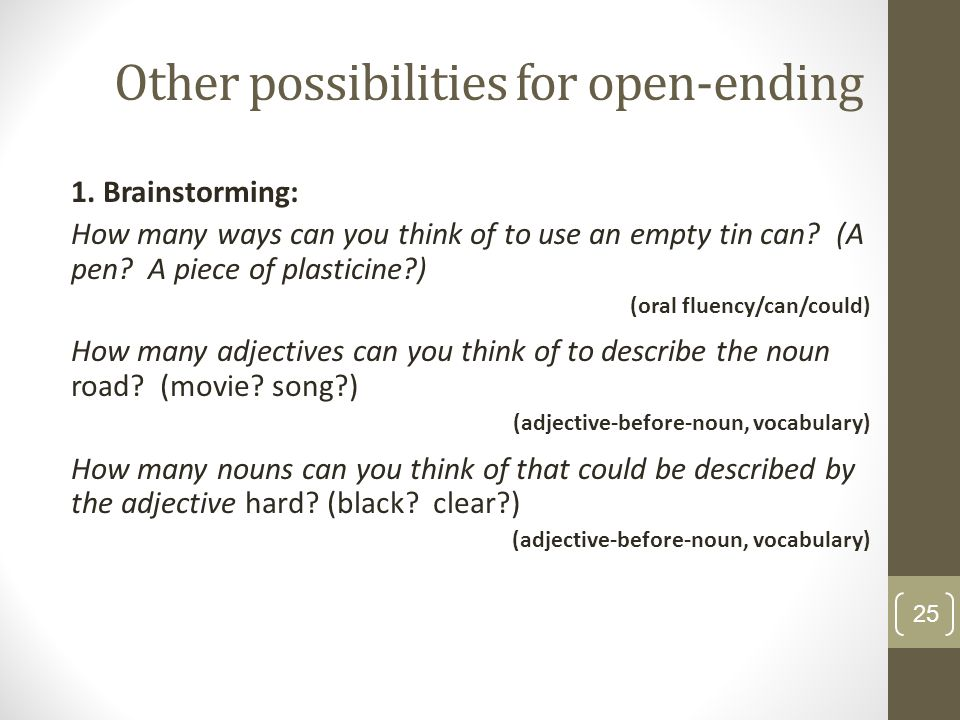 Other possibilities for open-ending