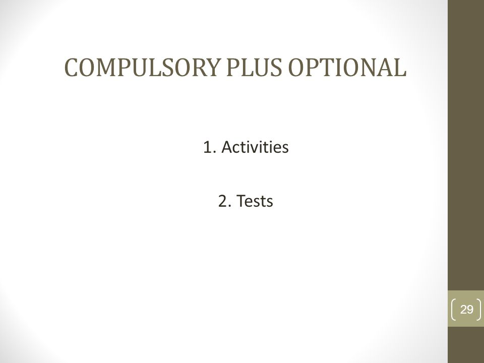 COMPULSORY PLUS OPTIONAL