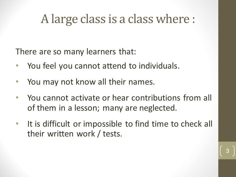 A large class is a class where :