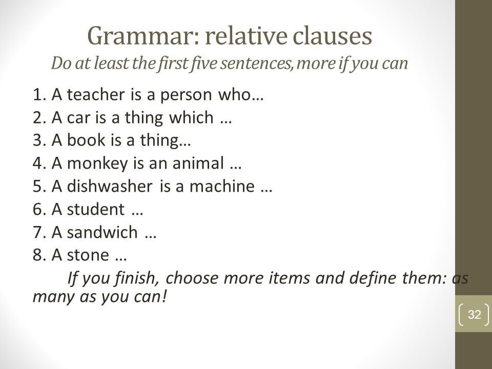 Grammar: relative clauses Do at least the first five sentences, more if you can