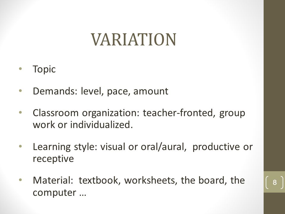 VARIATION Topic Demands: level, pace, amount