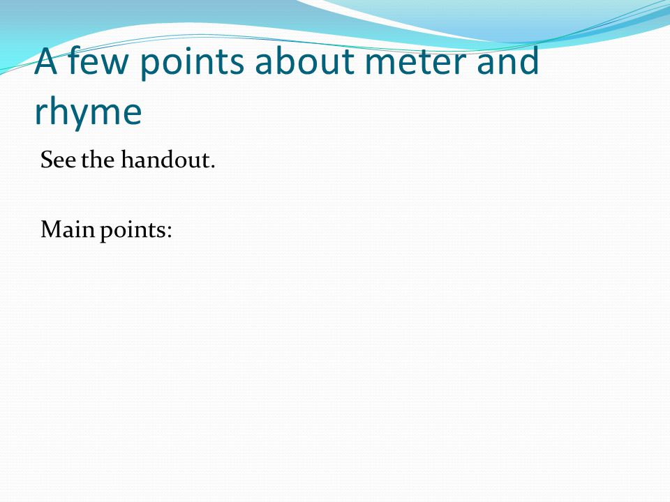 A few points about meter and rhyme
