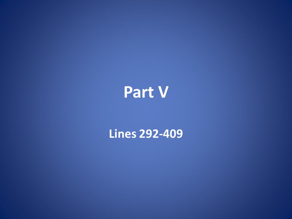 Part V Lines 292-409