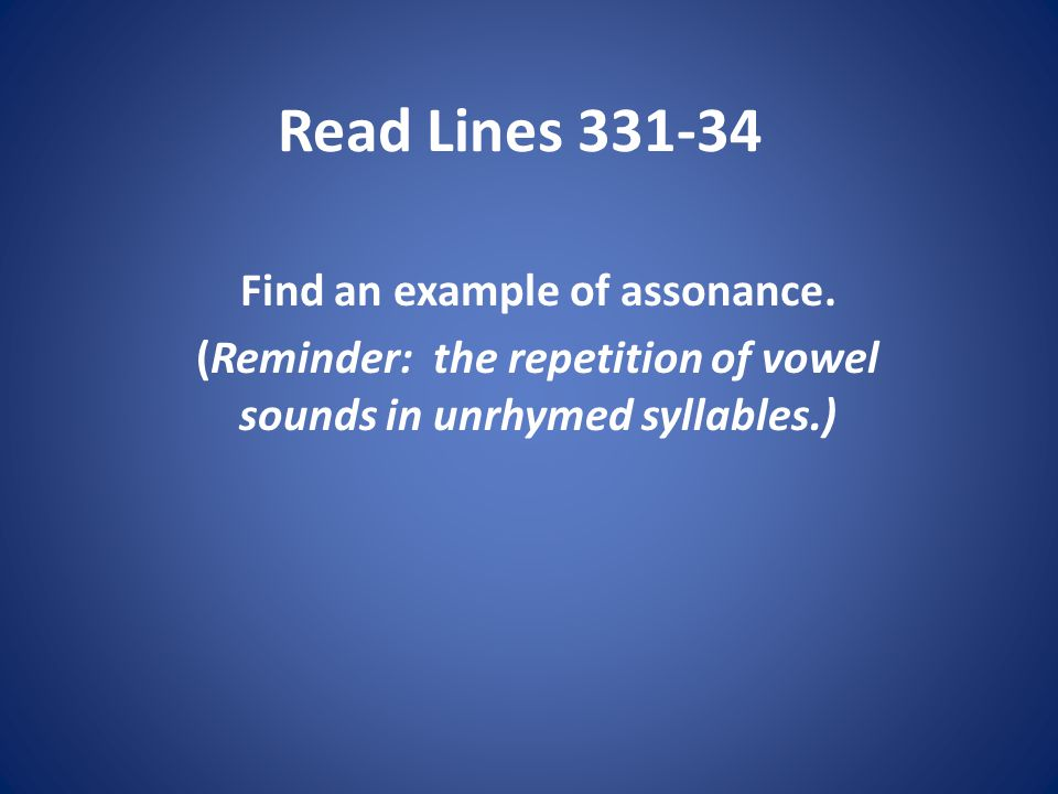 Read Lines Find an example of assonance.