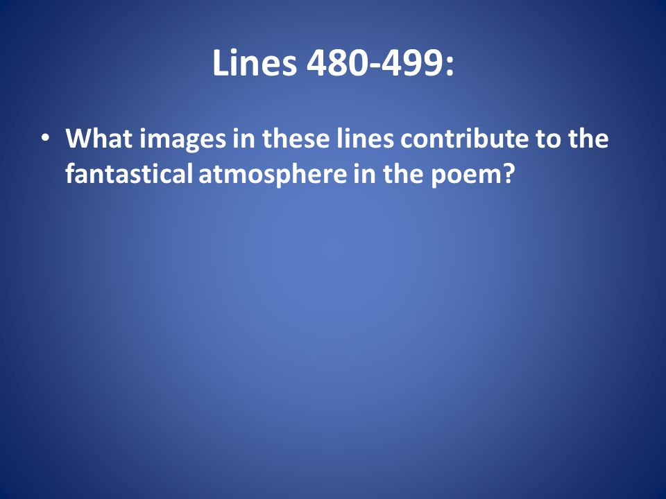 Lines : What images in these lines contribute to the fantastical atmosphere in the poem