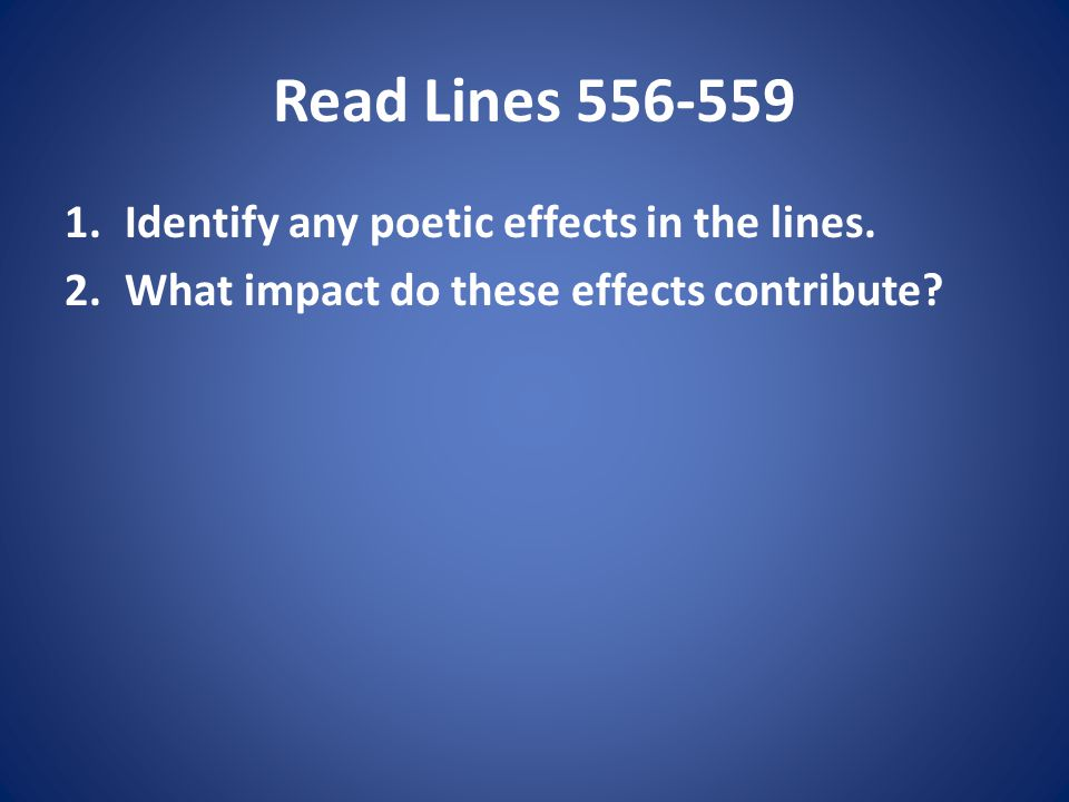 Read Lines Identify any poetic effects in the lines.
