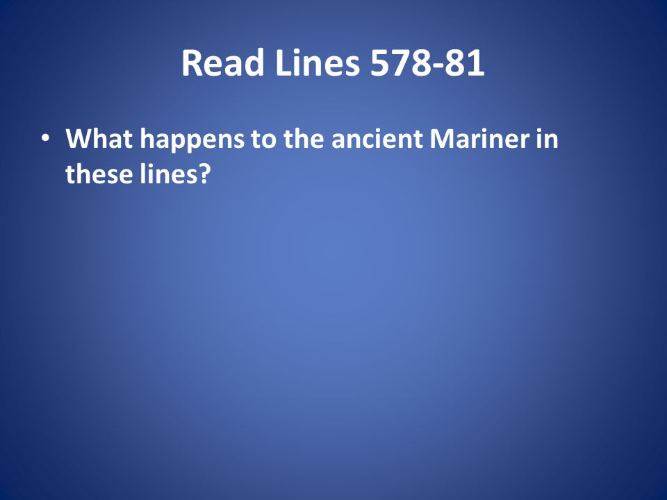 Read Lines What happens to the ancient Mariner in these lines