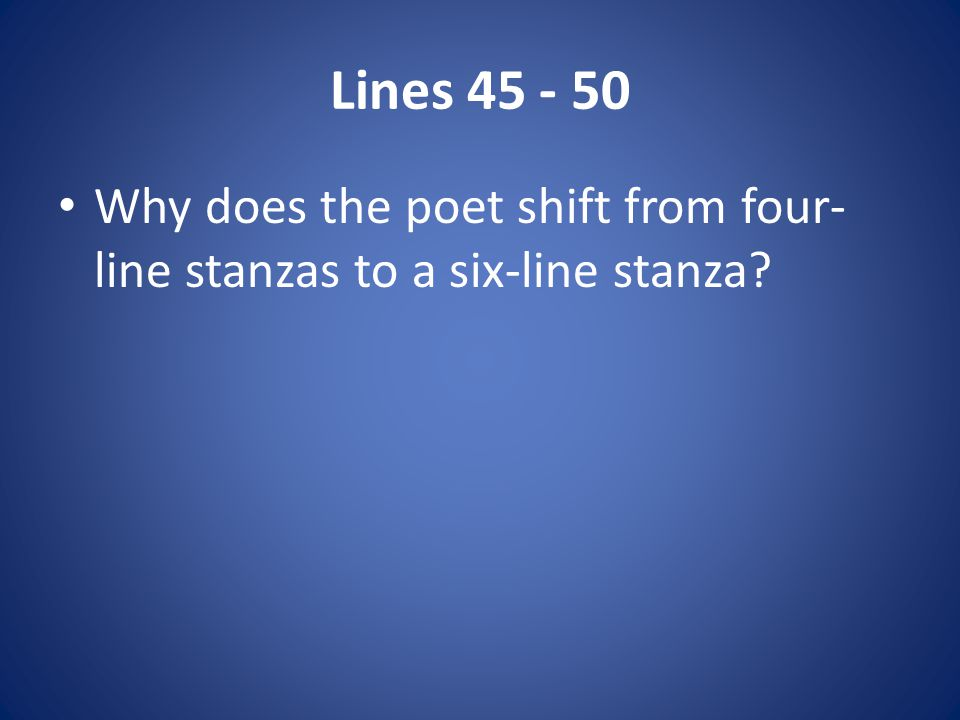 Lines Why does the poet shift from four-line stanzas to a six-line stanza